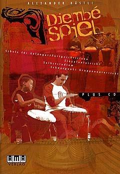DJEMBE SPIEL - arrangiert für Djembe - mit CD [Noten / Sheetmusic] Komponist: KAESTLI ALEXANDER