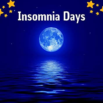 Insomnia Days: No Compromise Sleep Inducing Music