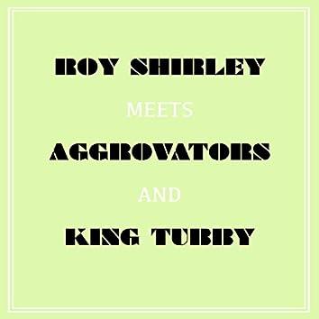 Roy Shirley Meets Aggrovators & King Tubby