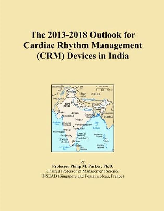 追う延ばすホイッスルThe 2013-2018 Outlook for Cardiac Rhythm Management (CRM) Devices in India