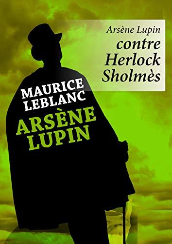 Arsène Lupin contre Herlock Sholmès (French Edition)