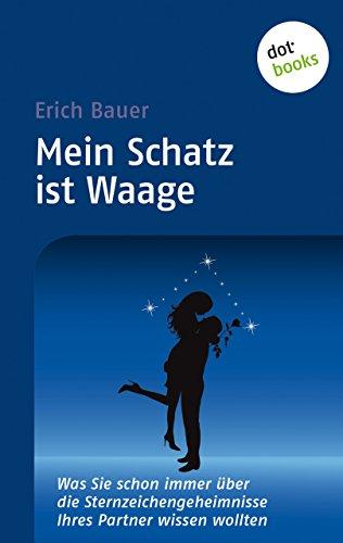 Mein Schatz ist Waage: Was Sie schon immer über die Sternzeichengeheimnisse Ihres Partners wissen wollten - Band 9