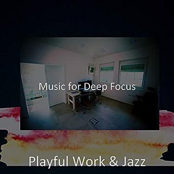 Music for Deep Focus