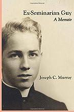 Ex-Seminarian Guy: A Memoir