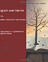 Light And Truth: Or, Bible Thoughts And Themes: Volumes 1—5 The Complete Series (The Horatius Bonar Bible Commentary Series)