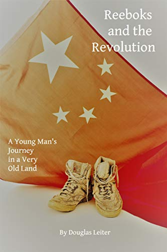Reeboks and the Revolution: A Young Man's Journey in a Very Old Land (English Edition)