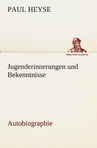 Jugenderinnerungen und Bekenntnisse. Autobiographie (TREDITION CLASSICS)