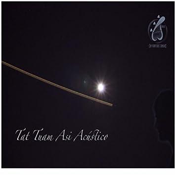 Tat Tuam Asi (Version Acustica)
