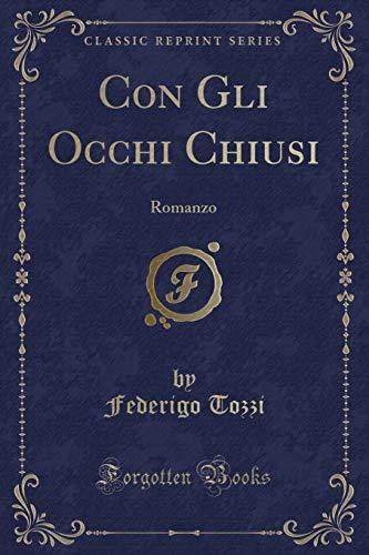 Con Gli Occhi Chiusi: Romanzo (Classic Reprint)
