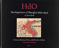 The Population of Shanghai 1865-1953: A Sourcebook (Handbook of Oriental Studies)