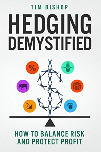 Book: Hedging Demystified: How to Balance Risk and Protect Profit by Tim Bishop