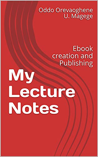 My Lecture Notes: Ebook creation and Publishing (English Edition)