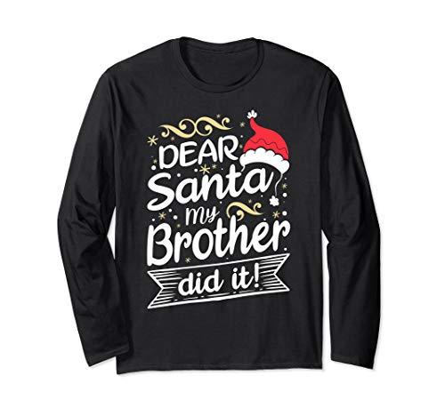 Lieber Weihnachtsmann, mein Bruder war es! Weihnachten Fun Langarmshirt