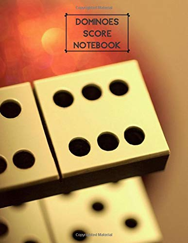 Dominoes Score Notebook: Game Score Record Keeper Book, Scorekeeping Pads, Scoring Sheet, Indoor Games recorder Notebook Gifts for Friends, Family, ... 120 pages. (Dominoes Scorebook, Band 15)