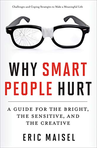 Why Smart People Hurt: A Guide for the Bright, the Sensitive, and the Creative (English Edition)