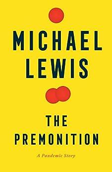 The Premonition: A Pandemic Story (English Edition) par [Michael Lewis]