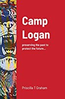 Camp Logan: preserving the past to protect the future...