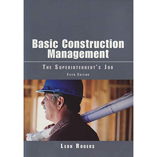 Basic Construction Management: The Superintendent's Job