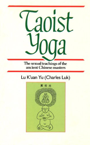 Taoist Yoga: The Sexual Teachings of the Ancient Chinese Masters (Rider classics) (English Edition)