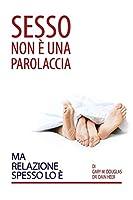Sesso Non È Una Parolaccia Ma Relazione Spesso Lo È (Italian)