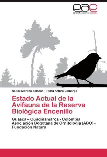 Estado Actual de la Avifauna de la Reserva Biológica Encenillo: Guasca – Cundinamarca - Colombia Asociación Bogotana de Ornitología (ABO) - Fundación Natura