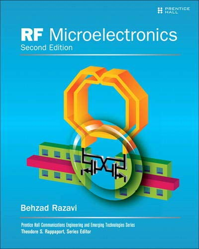 RF Microelectronics (2nd Edition) (Communications Engineering & Emerging Technology Series from Ted Rappaport)
