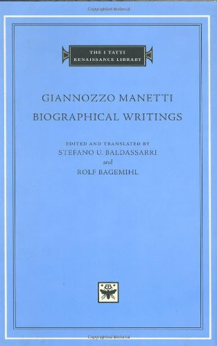 Compare Textbook Prices for Biographical Writings The I Tatti Renaissance Library 0 Edition ISBN 9780674011342 by Manetti, Giannozzo,Baldassarri, Stefano U.,Bagemihl, Rolf