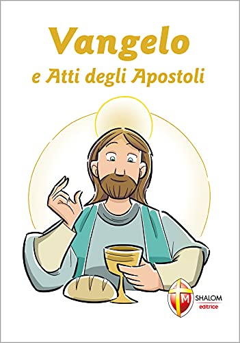Vangelo e Atti degli Apostoli. Prima Comunione