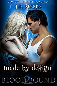 Made By Design: A Vampire Paranormal Romance (Blood Bound Series Book 2) by [J.L. Myers]