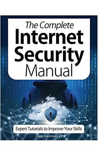 The Complete Internet Security Manual Magazine: Experts Tutorials To Improve Your Skills (English Edition)