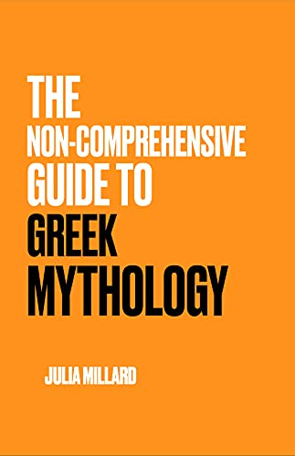 The Non-comprehensive Guide to Greek Mythology