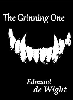 The Grinning One: A novella of magic and Faustian deals. by [Edmund de Wight]