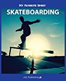 My Favorite Sport: Skateboarding (English Edition)