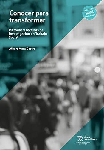 Conocer para transformar. Métodos y Técnicas De Investigación En Trabajo Social (Estudios de Economía y Sociología)