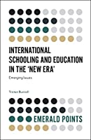 International Schooling and Education in the New Era: Emerging Issues (Emerald Points)