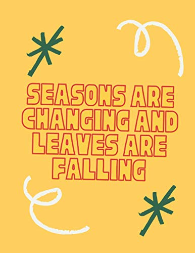 Seasons are changing and leaves are falling: harvest cruise calendars gift idea for teens, girls,women and men - harvest cruise weekly calendars wall ... 2021 - Dated Planner 2021 Productivit