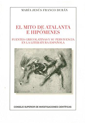 EL MITO DE ATALANTA E HIPÓMENES: 82 (Anejos Revista de Literatura)
