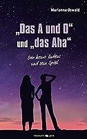 """""""Das A und O"""" und """"das Aha"""": Der homo ludens und sein Spiel"""