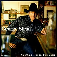 Best george strait always never the same songs Reviews