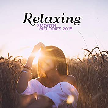 Relaxing Smooth Melodies 2018