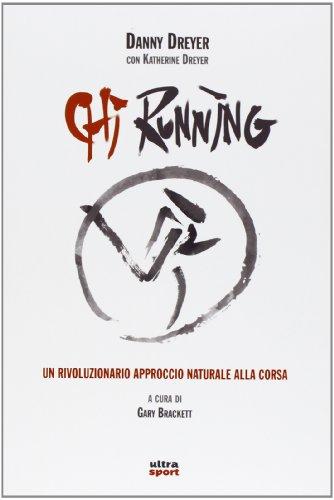 Chi running. Un rivoluzionario approccio naturale alla corsa