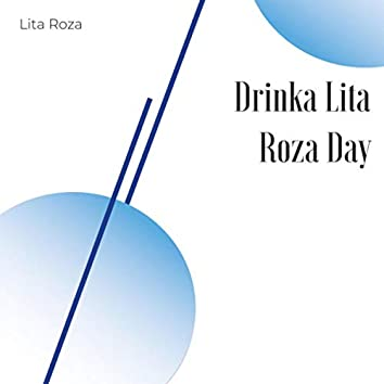 Drinka Lita Roza Day
