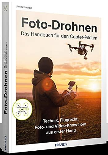 FRANZIS Foto-Drohnen: Das Handbuch für...