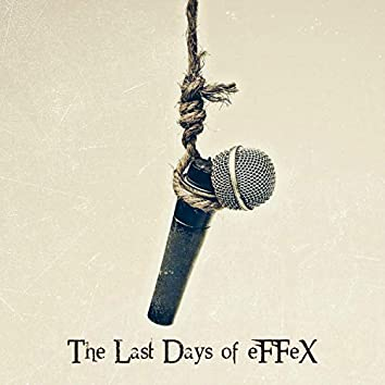 The Last Days of Effex