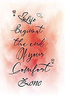 life begins at the end of your comfort zone: Motivational Notebook, Journal, Diary (120 Pages, Blank, 6 x 9)