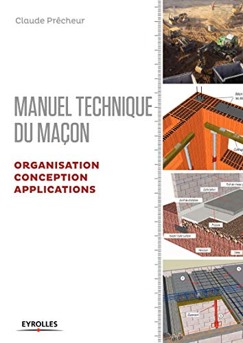 ~Reading~ Manuel technique du maçon - Volume 2: Organisation, conception, applications PDF Books