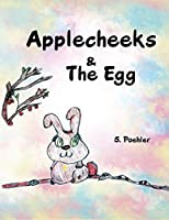 Applecheeks & the Egg