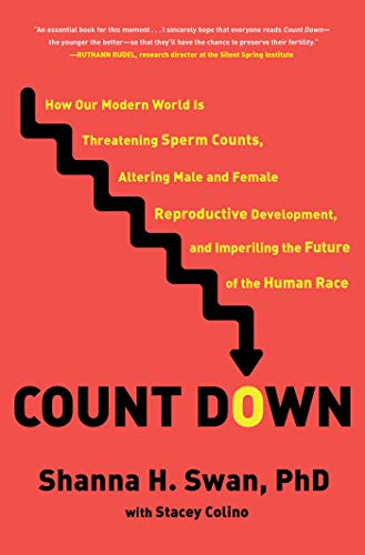 Count Down: How Our Modern World Is Threatening Sperm Counts, Altering Male and Female Reproductive Development, and Imperiling the Future of the Human Race (English Edition)