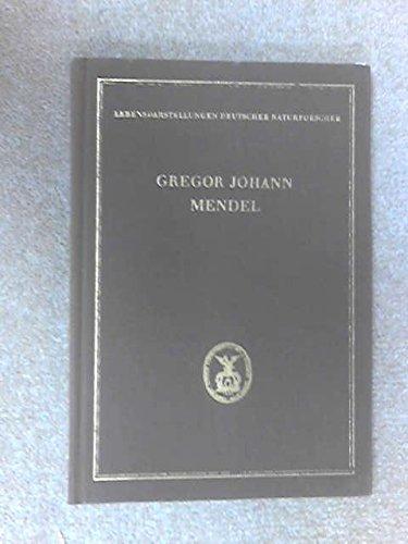 Gregor Johann Mendel, 1822-1884: Texte und Quellen zu seinem Wirken und Leben.