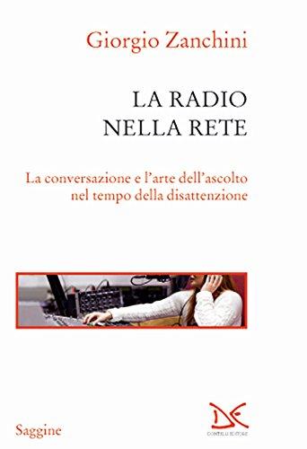 La radio nella rete. La conversazione e l'arte dell'ascolto nel tempo della disattenzione